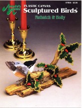 Annie's Attic Plastic Canvas Sculptured Birds Nuthatch & Holly