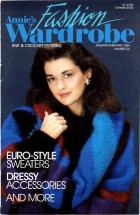 Annie's Fashion Wardrobe Knit & Crochet Patterns January/February 1989