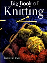 Big Book of Knitting by Katherine Buss