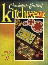 Vintage 1950 Lily Crocheted & Knitted Kitchen Craft Design Book No. 53