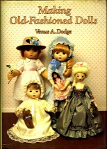 Making Old-Fashioned Dolls Hardcover Book Venus A. Dodge