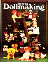 Step-by-Step Dollmaking Hardcover Book Barbara Marsten